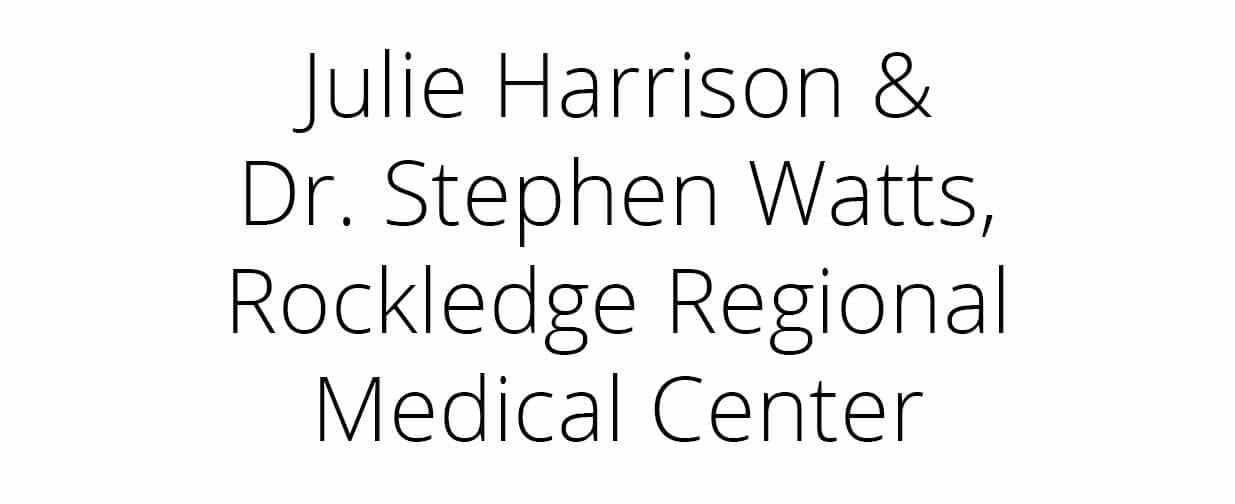 Julie Harrison & Dr. Stephen Watts, Rockledge Regional Medical Center